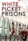 White Picket Prisons
