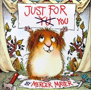 Just for You (Little Critter)  by Mercer Mayer />