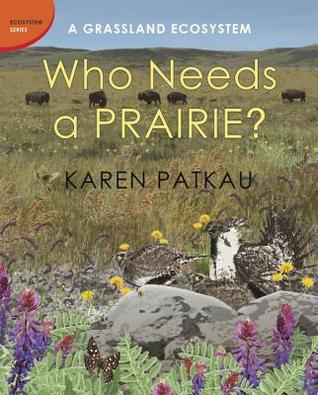 Who Needs a Prairie?: A Grassland Ecosystem