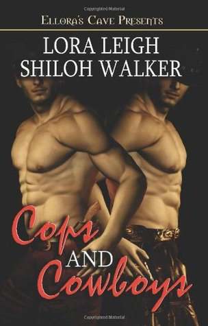 Book Review: Lora Leigh & Shiloh Walker's Cops and Cowboys