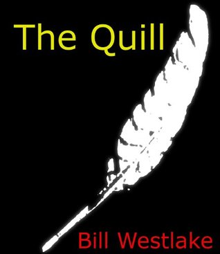 The Quill  by  Bill Westlake