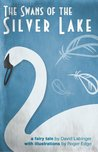 The Swans of the Silver Lake: A Fairy Tale
