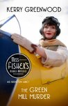 The Green Mill Murder: Phryne Fisher's Murder Mysteries 5 (Miss Fisher's Murder Mysteries)