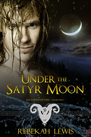 Under the Satyr Moon by Rebekah  Lewis