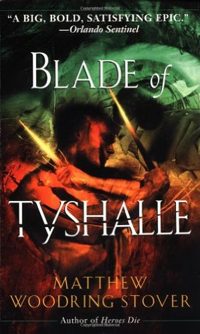 Blade of Tyshalle (The Acts of Caine #2)  by Matthew Woodring Stover />