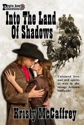 Into the Land of Shadows by Kristy McCaffrey
