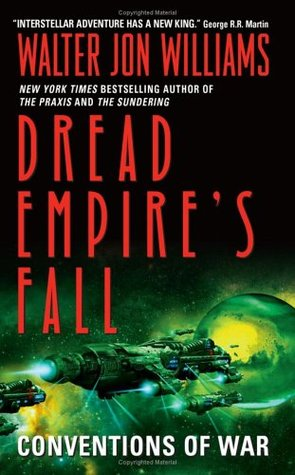 Conventions of War (Dread Empire's Fall #3) - Walter Jon Williams
