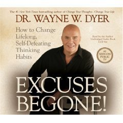 Excuses Begone! [How to Change Lifelong, Self-Defeating Thinking Habits] [UNABRIDGED] [AUDIOBOOK/AUDIO CD]  by  Wayne W. Dyer