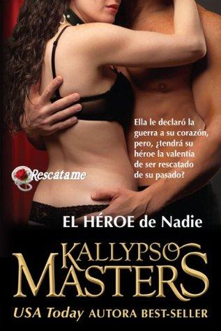 El Héroe de Nadie (#2 de un romance militar / serie romántica de BDSM para adultos) (Rescátame) (Rescue Me Saga, #2)