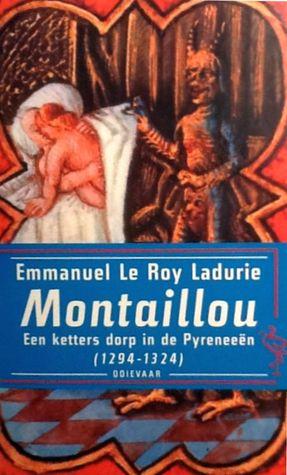 Montaillou, een ketters dorp in de Pyreneeën (1294-1324)  by  Emmanuel Le Roy Ladurie