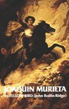 Life and Adventures of Joaquin Murieta: Celebrated California Bandit