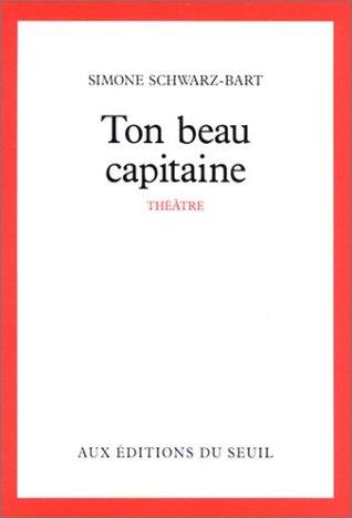 Ton Beau Capitaine Simone Schwarz-Bart