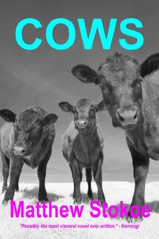 COWS (1997) by Matthew Stokoe