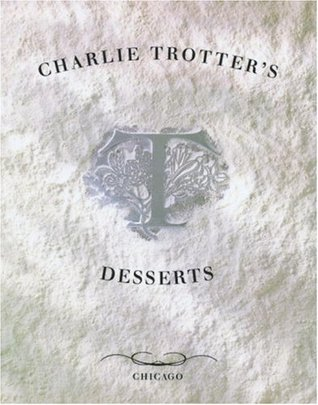 Charlie Trotters Desserts