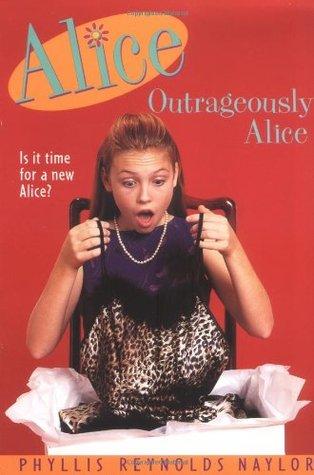 Outrageously Alice (Alice, #9) Phyllis Reynolds Naylor