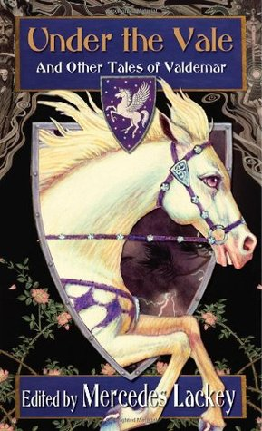 Book Review: Under the Vale and Other Tales of Valdemar by Mercedes Lackey
