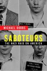 Saboteurs The Nazi Raid on America