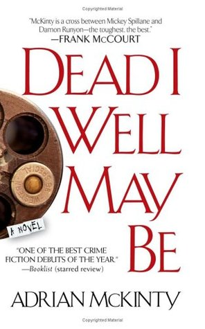 Book Review: Adrian McKinty's Dead I Well May Be
