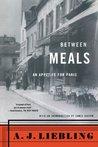 Between Meals: An Appetite for Paris