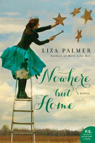 Nowhere but Home: A Novel by Liza Palmer