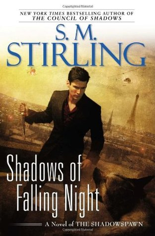 Book Review: S.M. Stirling's Shadows of Falling Night