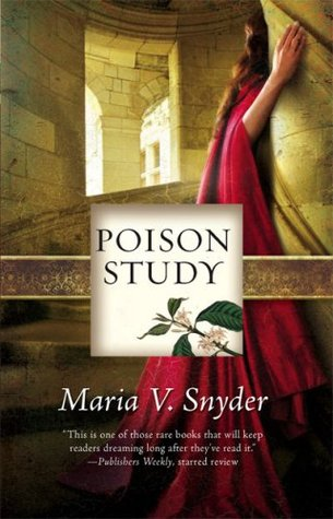 https://www.goodreads.com/book/show/60510.Poison_Study?ac=1