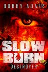 Destroyer (Slow Burn, #3)