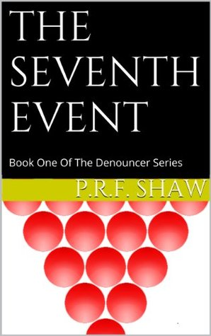 THE SEVENTH EVENT (The Denouncer Series) Phillip Shaw