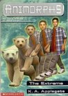 The Extreme (Animorphs, #25)
