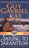 Sailing to Sarantium (The Sarantine Mosaic, #1)