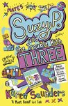 Suzy P and the Trouble with Three by Karen  Saunders