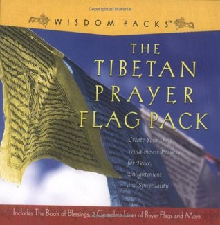 The Tibetan Prayer Flag Pack: Wind-Blown Prayers for Peace, Enlightenment, and Spirituality  by  Cider Mill Press