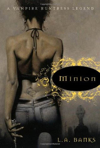 Minion (Vampire Huntress Legend, #1)