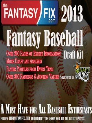 2013 Fantasy Baseball Draft Guide The Fantasy Fix by Alan Harrison