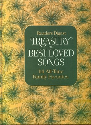 Treasury Of Best Loved Songs: 114 All-Time Family Favorites  by  Readers Digest Association