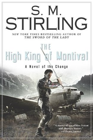 Book Review: The High King of Montival by S.M. Stirling