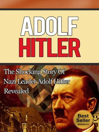 an introduction to the life of adolf hitler the leader of the nazis