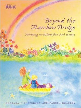 Beyond the Rainbow Bridge: Nurturing Our Children from 0