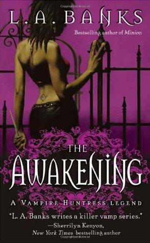 The Awakening (Vampire Huntress Legend, #2)  - L.A. Banks