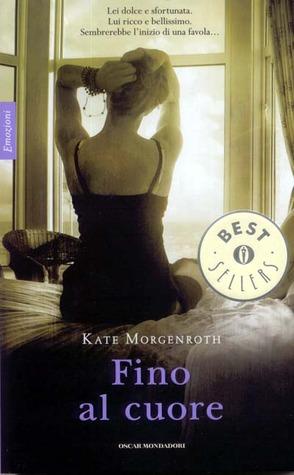 Fino al cuore (2009) by Kate Morgenroth
