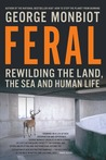 Feral: Rewilding the Land, the Sea and Human Life