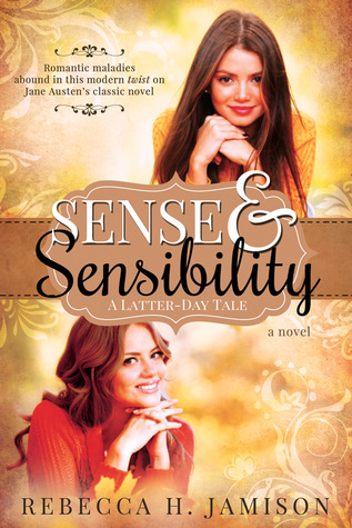 Sense and Sensibility: A Latter-day Tale