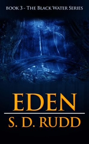 Eden (The Black Water Series - Book 3)  by  S. D. Rudd