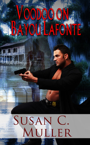 Voodoo on Bayou Lafonte by Susan C. Muller