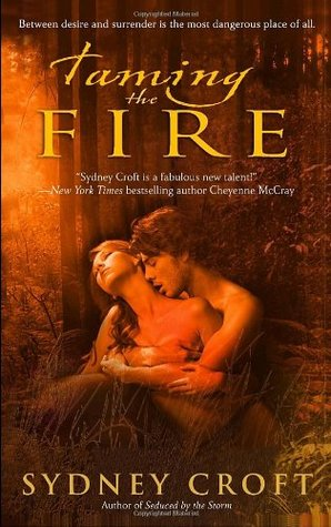 Review: Taming the Fire by Sydney Croft (@mlsimmons, @LarissaIone, @StephanieTyler)