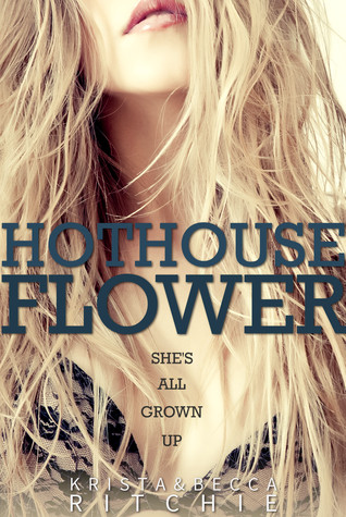 5 Stars for Hothouse Flower (Calloway Sisters #2) by Krista Ritchie, Becca Ritchie