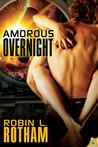 Amorous Overnight