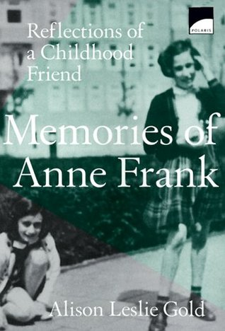 memories of anne frank book report Memories of anne frank: reflections of a childhood friend by gold, alison leslie and a great selection of similar used, new and collectible books available now at abebookscom.