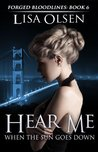 Hear Me When the Sun Goes Down (Forged Bloodlines #6)