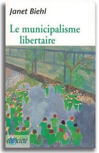 Le municipalisme libertaire: la politique de lécologie sociale  by  Janet Beith
